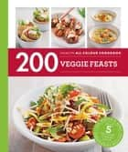 Hamlyn All Colour Cookery: 200 Veggie Feasts - Hamlyn All Colour Cookbook ebook by Louise Pickford