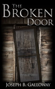 The Broken Door ebook by Joseph Galloway