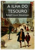 A ilha do tesouro ebook by Robert Louis Stevenson