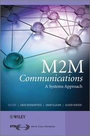 M2M Communications - A Systems Approach ebook by David Boswarthick,Omar Elloumi,Olivier Hersent
