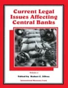 Current Legal Issues Affecting Central Banks, Volume IV. ebook by Robert Mr. Effros