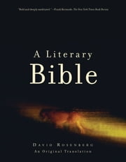 A Literary Bible - An Original Translation ebook by David Rosenberg