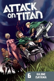 Attack on Titan - Volume 6 ebook by Hajime Isayama
