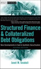 Structured Finance and Collateralized Debt Obligations ebook by Janet M. Tavakoli