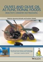 Olives and Olive Oil as Functional Foods - Bioactivity, Chemistry and Processing ebook by Apostolos Kiritsakis, Fereidoon Shahidi