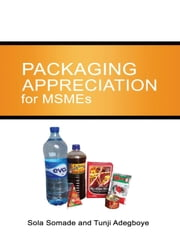 Packaging Appreciation for MSMEs ebook by Sola Somade, Tunji Adegboye