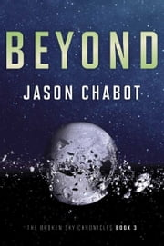 Broken Sky Chronicles #3: Beyond - Broken Sky Chronicles # 3 ebook by Jason Chabot