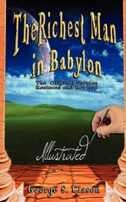 The Richest Man in Babylon - Illustrated ebook by Clason, George, S.