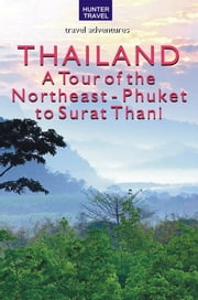 Thailand: A Tour of the Northeast - Phuket to Surat Thani ebook by Christopher  Evans