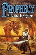 Prophecy ebook by Elizabeth Haydon