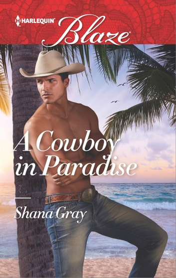 A Cowboy in Paradise 電子書 by Shana Gray