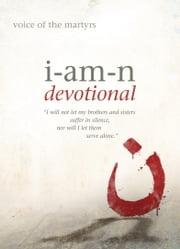 I Am N Devotional ebook by The Voice of the Martyrs