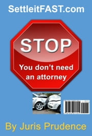 STOP You Don't Need An Attorney ebook by Juris Prudence