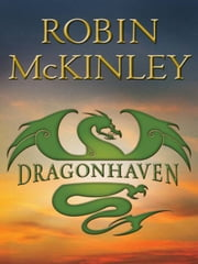 Dragonhaven ebook by Robin Mckinley