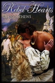 Rebel Hearts ebook by AJ Matthews