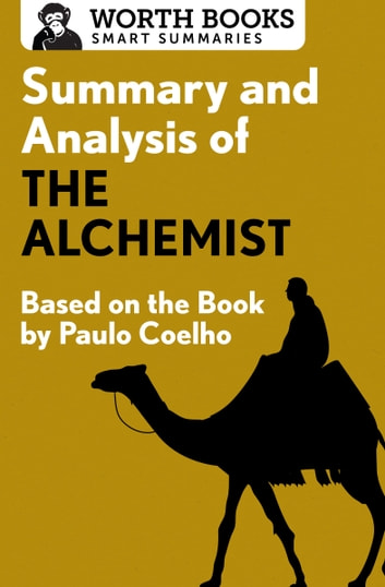 summary and analysis of the alchemist ebook by worth books  summary and analysis of the alchemist based on the book by paulo coehlo ebook by
