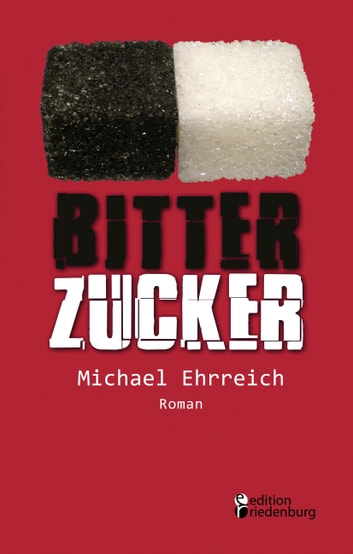 Bitterzucker eBook by Michael Ehrreich