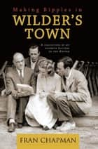 Making Ripples in Wilder's Town ebook by Fran Chapman