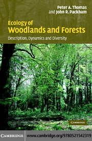 Ecology of Woodlands and Forests ebook by Thomas,Peter