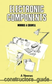Electronic Components ebook by Colwell, Morris A.