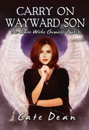 Carry On Wayward Son - The Claire Wiche Chronicles Book 3 ebook by Cate Dean
