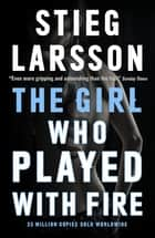 The Girl Who Played With Fire ebook by