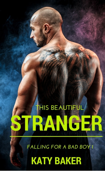 This Beautiful Stranger - A new adult romance ebook by Katy Baker