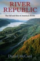 River Republic ebook by Daniel McCool