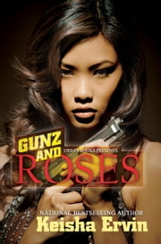 Gunz and Roses ebook by Keisha Ervin