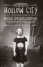 Miss Peregrine, T02 - Hollow City ebook by Ransom Riggs, Sidonie Van Den Dries