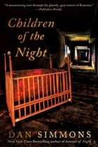 Children of the Night - A Vampire Novel ebook by Dan Simmons