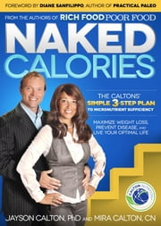 Naked Calories - The Calton's Simple 3-step Plan to Micronutrient Sufficiency ebook by Calton, Mira,Calton, Mira and Jayson