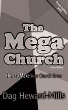 The Mega Church - 2nd Edition ebook by Dag Heward-Mills