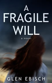 A Fragile Will ebook by Glen Ebisch