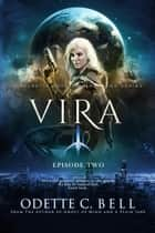 Vira Episode Two ebook by Odette C. Bell