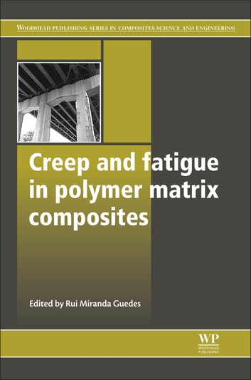 Creep and Fatigue in Polymer Matrix Composites ebook by