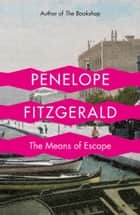 The Means of Escape ebook by Penelope Fitzgerald