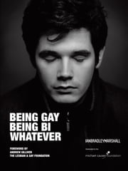 BEING GAY BEING BI WHATEVER ebook by Ian Bradley Marshall