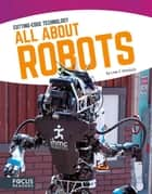 All About Robots ebook by Lisa J. Amstutz