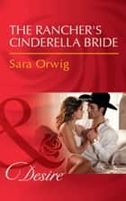 The Rancher's Cinderella Bride (Mills & Boon Desire) (Callahan's Clan, Book 3) ebook by Sara Orwig