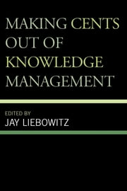 Making Cents Out of Knowledge Management ebook by Jay Liebowitz
