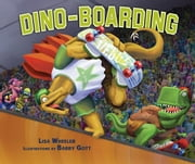 Dino-Boarding ebook by Lisa  Wheeler,Barry  Gott