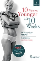 10 Years Younger in 10 Weeks ebook by Thorbjörg