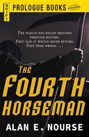 The Fourth Horseman ebook by Alan E Nourse