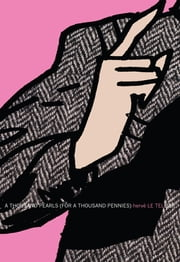 A Thousand Pearls (for a Thousand Pennies) ebook by Hervé Le Tellier,Ian Monk