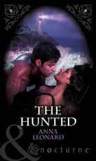 The Hunted (Mills & Boon Nocturne) ebook by Anna Leonard