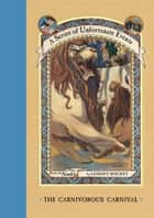 A Series of Unfortunate Events #9: The Carnivorous Carnival ebook by Lemony Snicket, Brett Helquist, Michael Kupperman