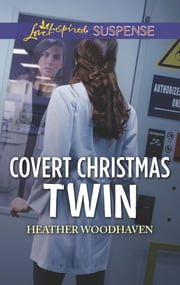 Covert Christmas Twin - Faith in the Face of Crime ebook by Heather Woodhaven