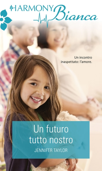 Un futuro tutto nostro ebook by Jennifer Taylor