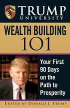 Trump University Wealth Building 101 ebook by Donald J. Trump
